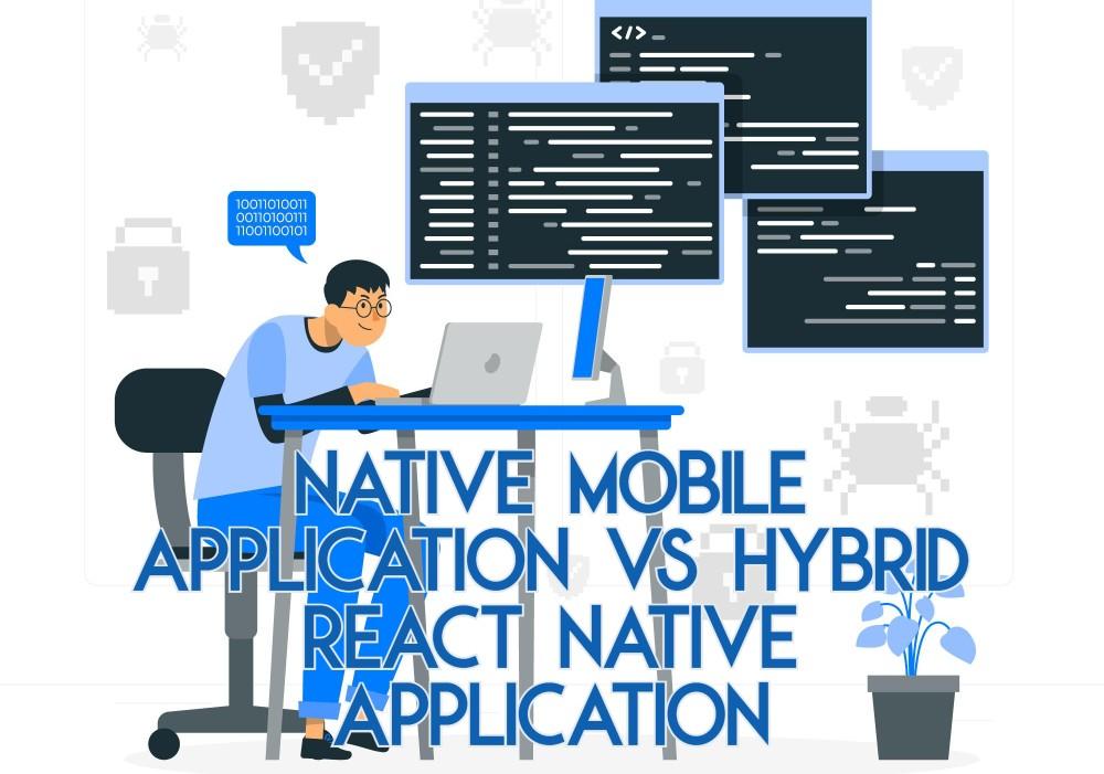 Native vs Hybrid React Native Application