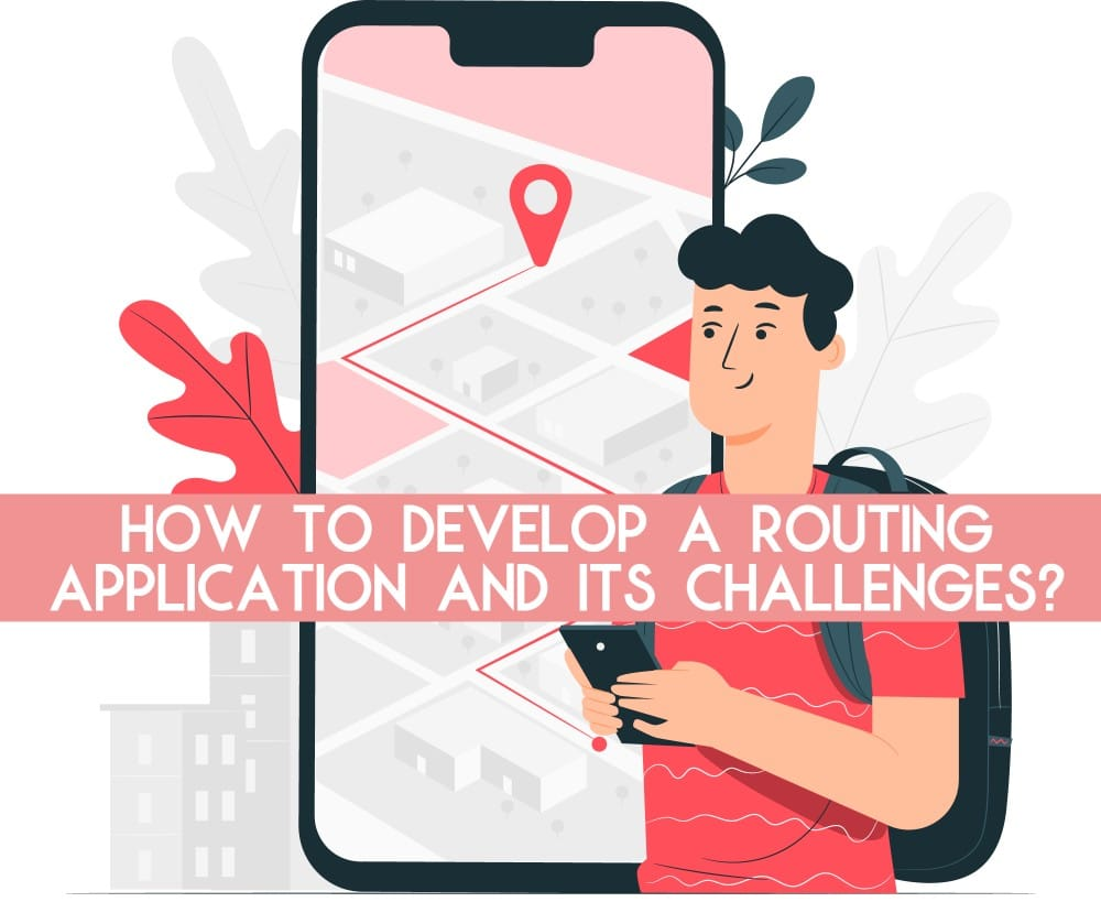 Develop a Routing Application